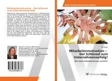 Buchcover von Mitarbeitermotivation – Der Schlüssel zum Unternehmenserfolg!