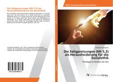 Обложка Die Seligpreisungen (Mt 5,3) als Herausforderung für die Sozialethik