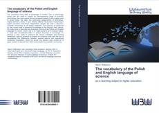 Bookcover of The vocabulary of the Polish and English language of science
