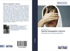 Bookcover of Pytania niewygodne i intymne
