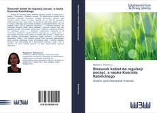 Bookcover of Stosunek kobiet do regulacji poczęć, a nauka Kościoła Katolickiego