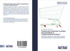 """Bookcover of Tożsamość kulturowa a polska rzeczywistość w """"supermarkecie kultury"""""""