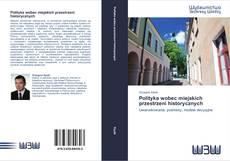 Couverture de Polityka wobec miejskich przestrzeni historycznych
