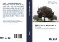 Bookcover of Poganie w Galii Merowińskiej w VI wieku