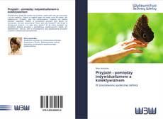 Bookcover of Przyjaźń - pomiędzy indywidualizmem a kolektywizmem