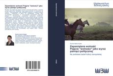 """Bookcover of Zapamiętana wolność  Pojęcie """"wolności"""" jako wyraz pamięci politycznej"""
