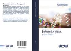 Bookcover of Dostrzeganie problemu. Rozwiązywanie problemu