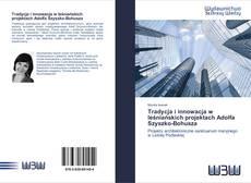Bookcover of Tradycja i innowacja w leśniańskich projektach Adolfa Szyszko-Bohusza