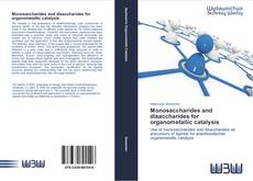 Couverture de Monosaccharides and disaccharides for organometallic catalysis