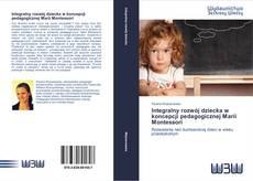 Bookcover of Integralny rozwój dziecka w koncepcji pedagogicznej Marii Montessori