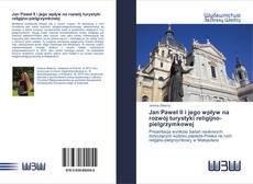 Bookcover of Jan Paweł II i jego wpływ na rozwój turystyki religijno-pielgrzymkowej