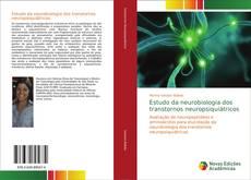 Bookcover of Estudo da neurobiologia dos transtornos neuropsiquiátricos