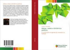 Bookcover of Ideias, redes e dinâmica política