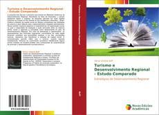 Capa do livro de Turismo    e Desenvolvimento Regional - Estudo Comparado