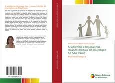 Bookcover of A violência conjugal nas classes médias do município de São Paulo