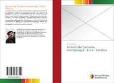 Capa do livro de Amorim de Carvalho. Antropologia - Ética - Estética