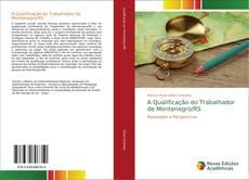 Bookcover of A Qualificação do Trabalhador de Montenegro/RS