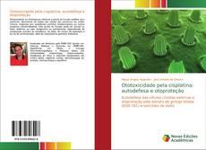 Portada del libro de Ototoxicidade pela cisplatina: autodefesa e otoproteção