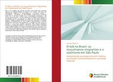 O Islã no Brasil: os muçulmanos imigrantes e o islamismo em São Paulo kitap kapağı