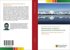 Bookcover of Democracia e política educacional no Governo Lula