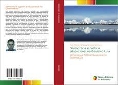 Copertina di Democracia e política educacional no Governo Lula