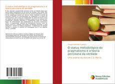Bookcover of O status metodológico do pragmatismo e a teoria peirceana da verdade