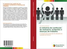 Couverture de A indústria de confecção do vestuário: acidentes e doenças de trabalho