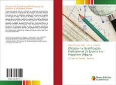 Portada del libro de Eficácia na Qualificação Profissional de Jovens e o Projovem Urbano