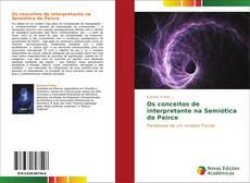 Bookcover of Os conceitos de interpretante na Semiótica de Peirce