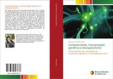 Complexidade, manipulação genética e biocapitalismo的封面