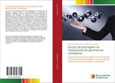 Bookcover of Forças de Usinagem no fresamento de geometrias complexas