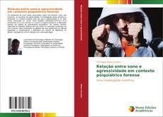 Bookcover of Relação entre sono e agressividade em contexto psiquiátrico forense