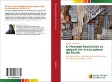 Capa do livro de O Mercado imobiliário de aluguel em áreas pobres do Recife