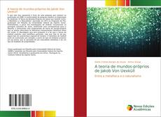 A teoria de mundos-próprios de Jakob Von Uexküll的封面
