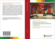 Dinâmica do Brasil no Comércio Mundial de Móveis de Madeira的封面