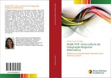 Обложка ALBA-TCP: Uma cultura de Integração Regional Alternativa