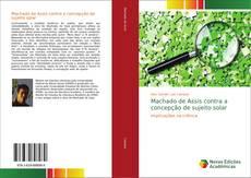 Borítókép a  Machado de Assis contra a concepção de sujeito solar - hoz