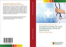 Avaliação do estado de saúde de adolescentes vítimas de queimaduras kitap kapağı
