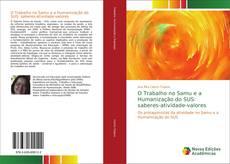 Bookcover of O Trabalho no Samu e a Humanização do SUS: saberes-atividade-valores