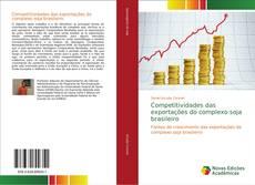 Portada del libro de Competitividades das exportações do complexo soja brasileiro