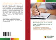 Bookcover of Gastos públicos como forma de promoção do crescimento pró-pobre