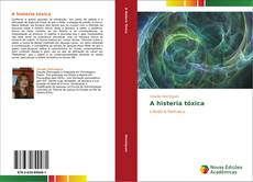 Bookcover of A histeria tóxica