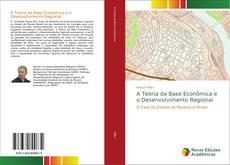 A Teoria da Base Econômica e o Desenvolvimento Regional的封面