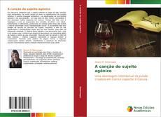 Bookcover of A canção do sujeito agônico