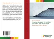 A fundamentação do Político e do Direito em Carl Schmitt的封面