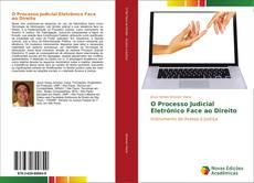Couverture de O Processo Judicial Eletrônico Face ao Direito