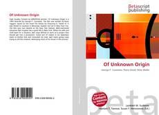Bookcover of Of Unknown Origin