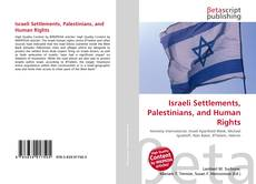Israeli Settlements, Palestinians, and Human Rights的封面