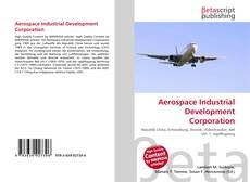 Borítókép a  Aerospace Industrial Development Corporation - hoz