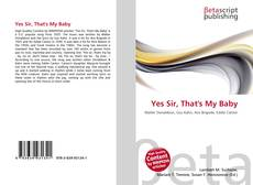 Bookcover of Yes Sir, That's My Baby